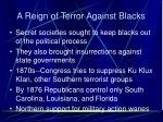 a reign of terror against blacks