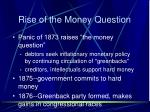 rise of the money question