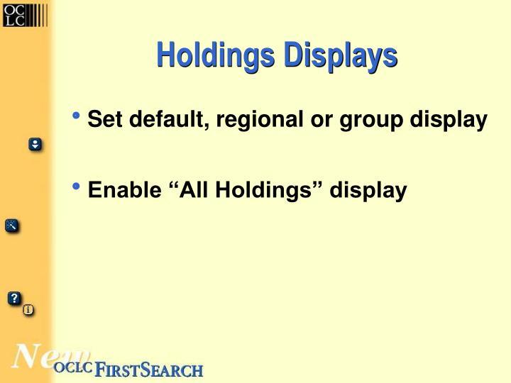 Holdings Displays