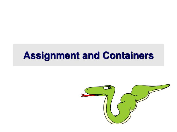 Assignment and Containers