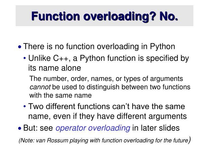 Function overloading? No.