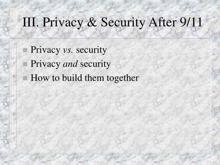 III. Privacy & Security After 9/11