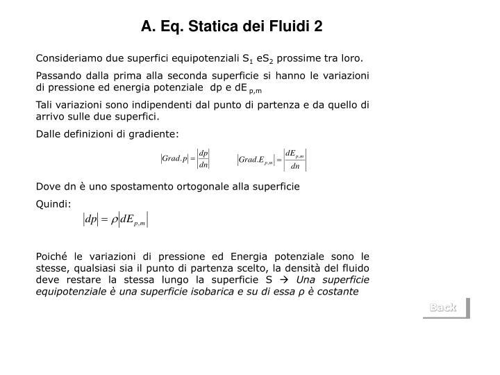 A. Eq. Statica dei Fluidi 2