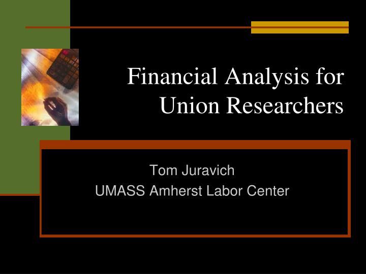 financial analysis for union researchers n.