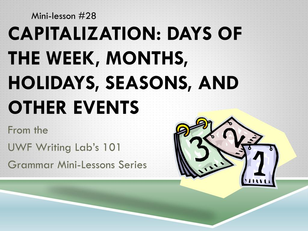 PPT - Capitalization: Days of the Week, Months, Holidays, Seasons ...