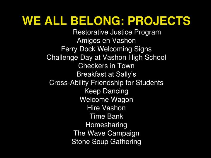 WE ALL BELONG: PROJECTS