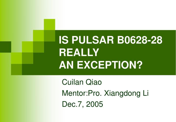 Is pulsar b0628 28 really an exception