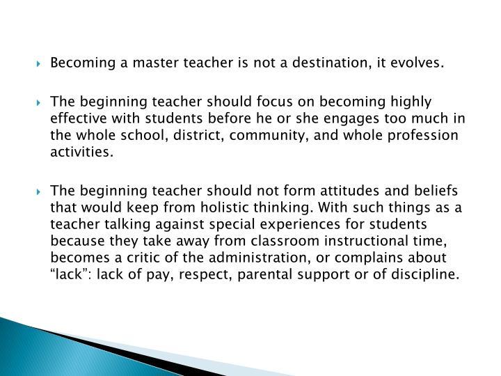 Becoming a master teacher is not a destination, it evolves.