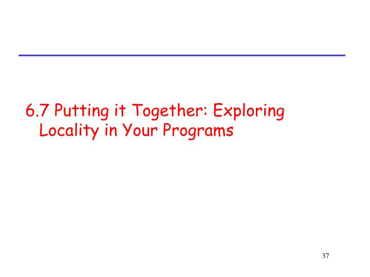 6.7 Putting it Together: Exploring Locality in Your Programs