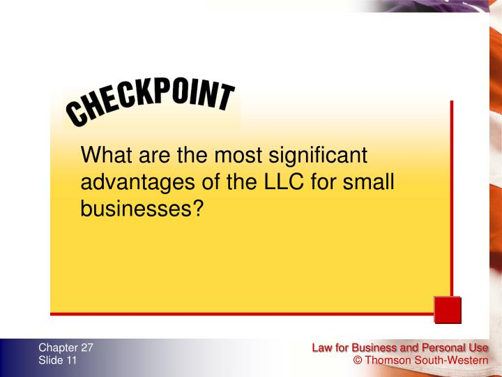 What are the most significant advantages of the LLC for small businesses?