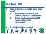 fast food 400