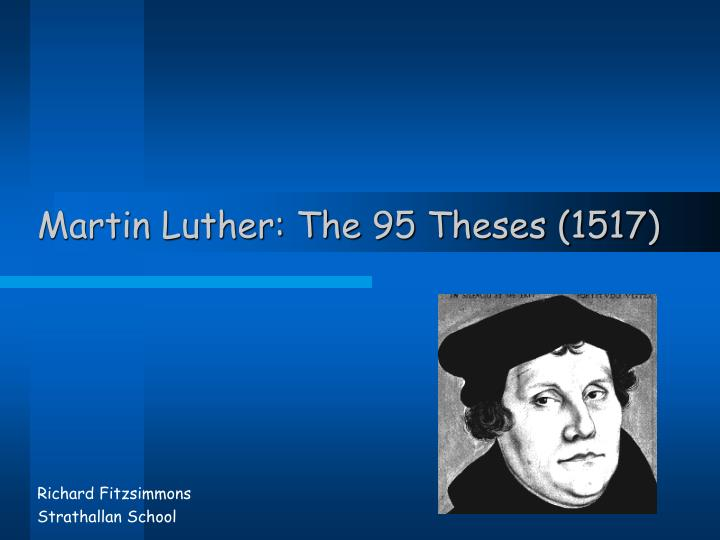 martin luther thesis In 1961, erwin iserloh, a catholic luther researcher, argued that there was no evidence that luther actually nailed his 95 theses to the castle church door indeed, at the 1617 celebration of the reformation, luther was depicted as writing the 95 theses on the church door with a quill.