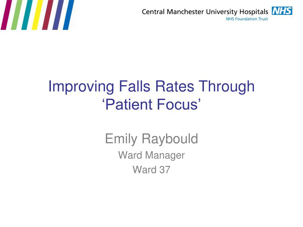 Ppt Improving Falls Rates Through Patient Focus Powerpoint
