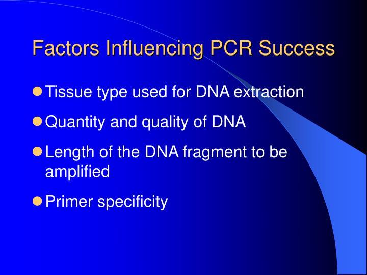 Factors Influencing PCR Success