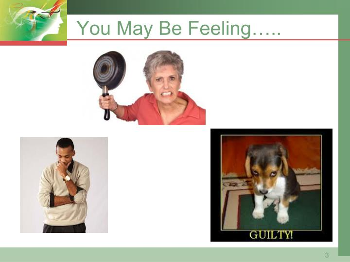 You may be feeling