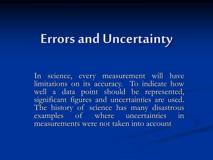 errors uncertainties and measurements 2 essay Precision measurements, accurate knowledge of systematic errors requires a profound understanding of the instruments and the procedures for using them in addition, systematic.
