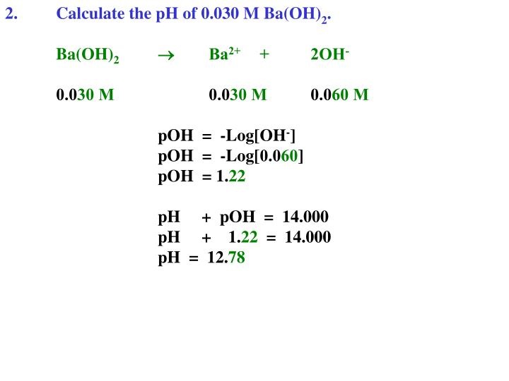 2.Calculate the pH of 0.030 M Ba(OH)