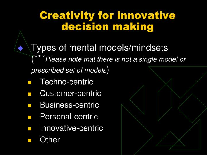 Creativity for innovative decision making
