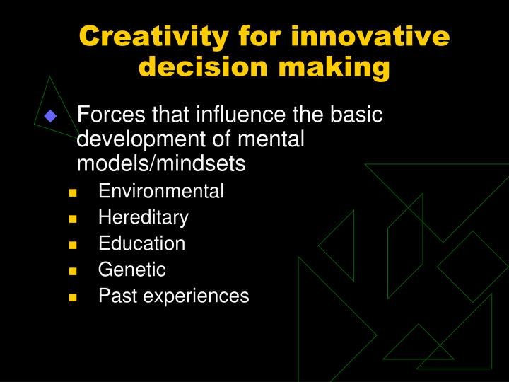 Creativity for innovative decision making1