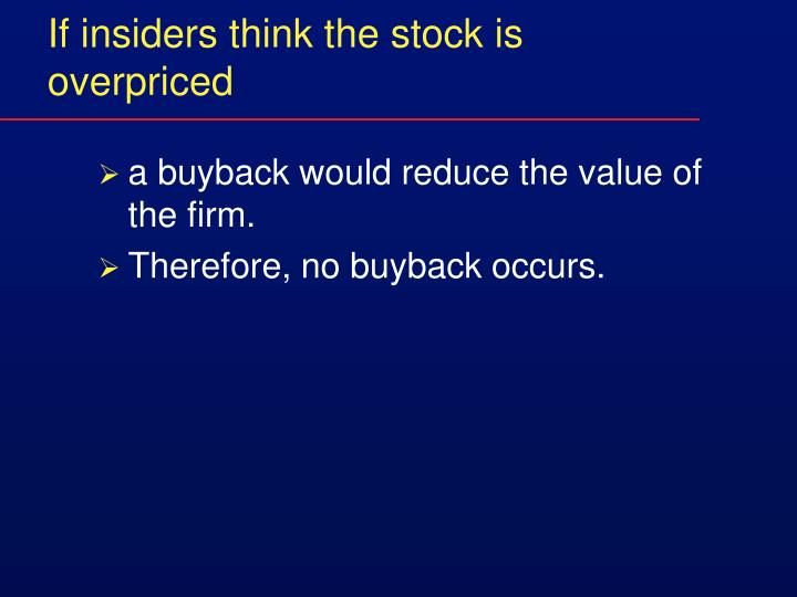 If insiders think the stock is overpriced