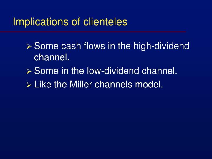 Implications of clienteles