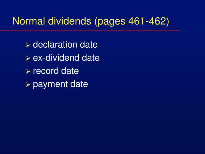 Normal dividends (pages 461-462)