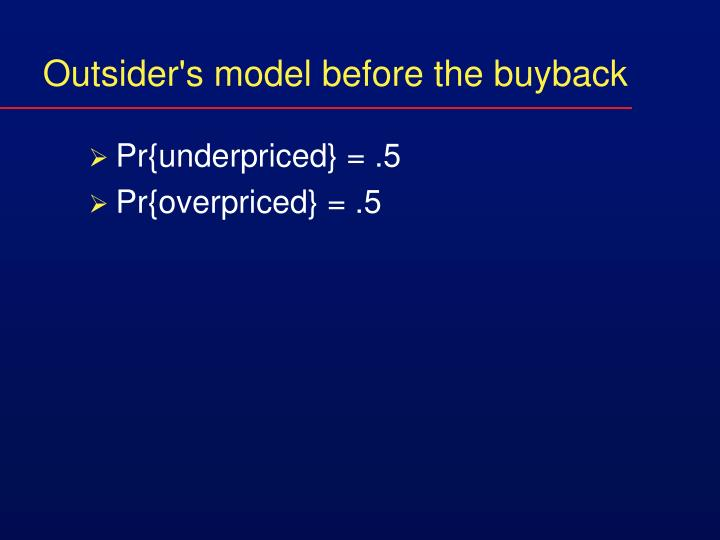 Outsider's model before the buyback