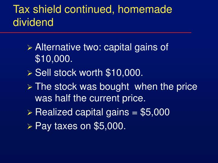 Tax shield continued, homemade dividend