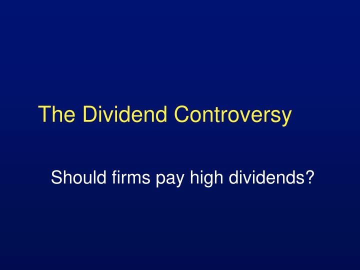The dividend controversy
