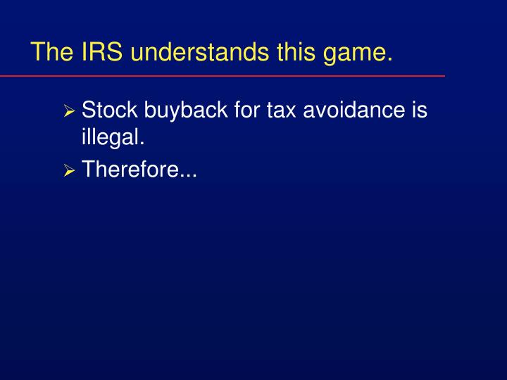 The IRS understands this game.