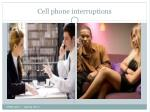 cell phone interruptions