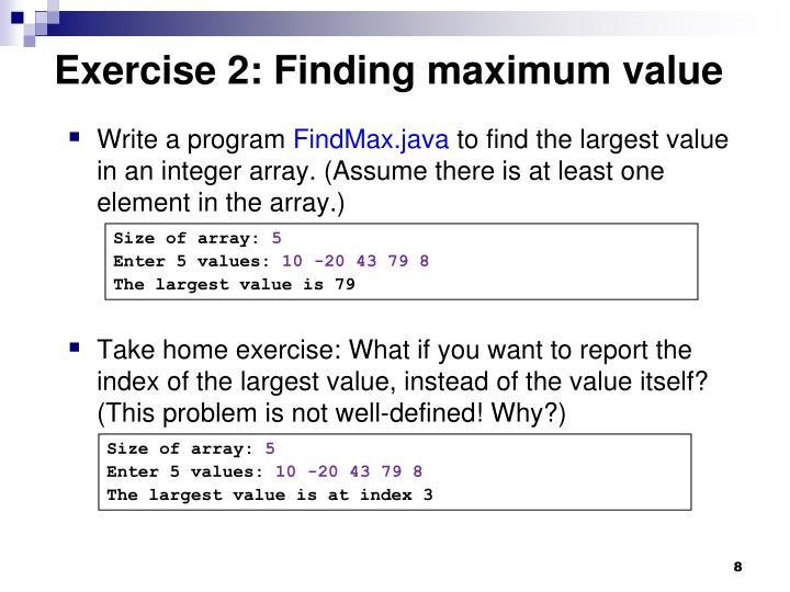 Exercise 2: Finding maximum value