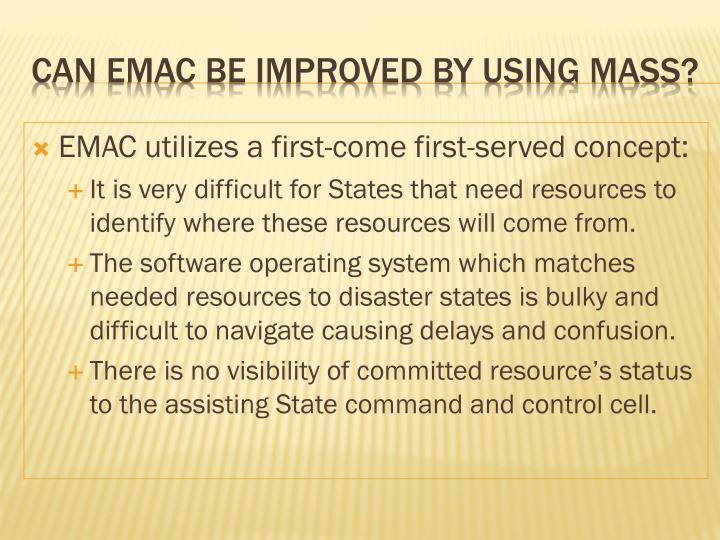 EMAC utilizes a first-come first-served concept: