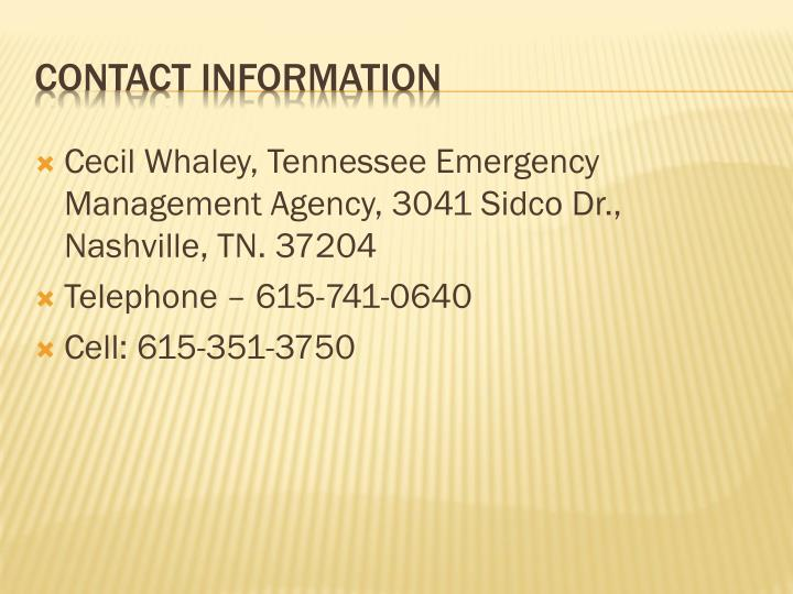 Cecil Whaley, Tennessee Emergency Management Agency, 3041 Sidco Dr., Nashville, TN. 37204