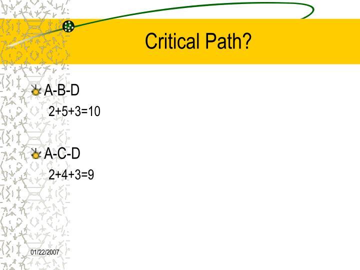 Critical Path?