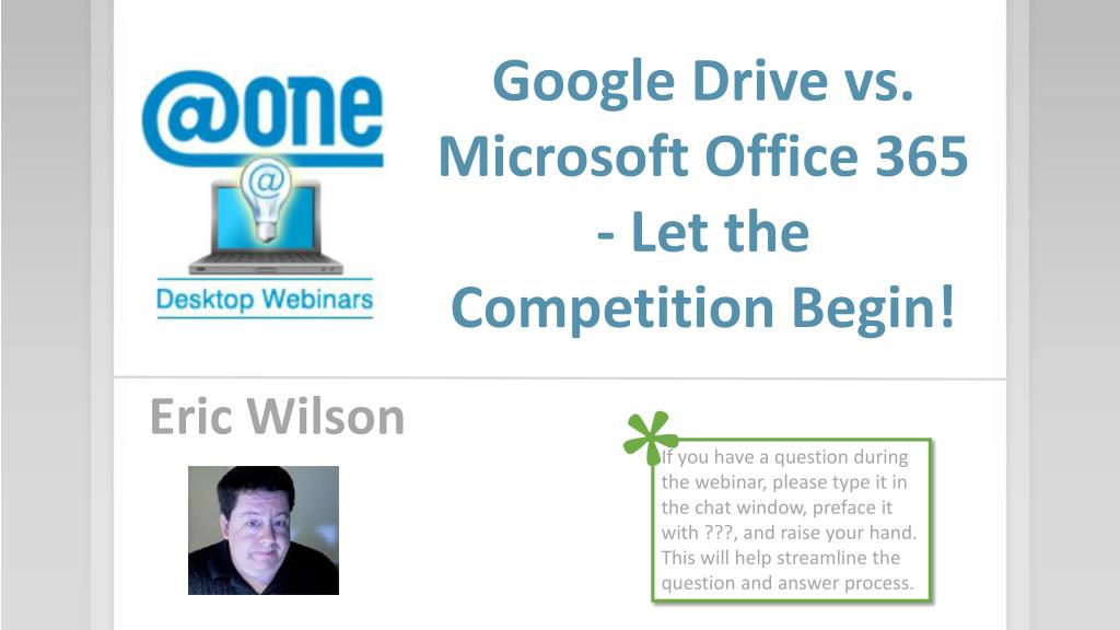 PPT - Google Drive vs  Microsoft Office 365 - Let the Competition