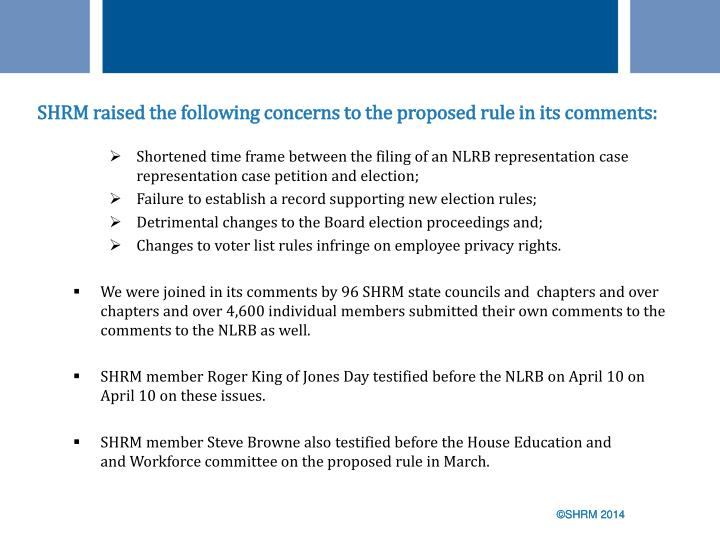 SHRM raised the following concerns to the proposed rule in its comments: