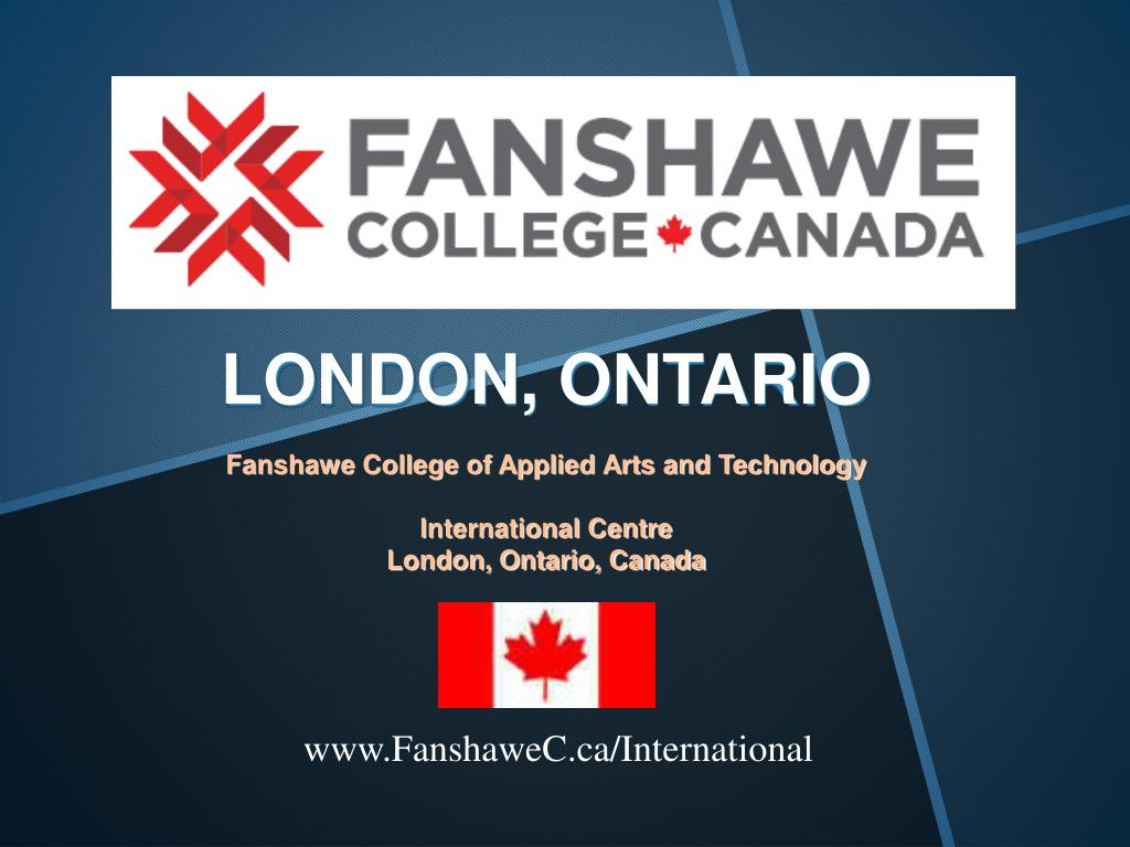 Ppt London Ontario Fanshawe College Of Applied Arts And Technology International Centre Powerpoint Presentation Id 6309131