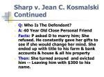 sharp v jean c kosmalski continued