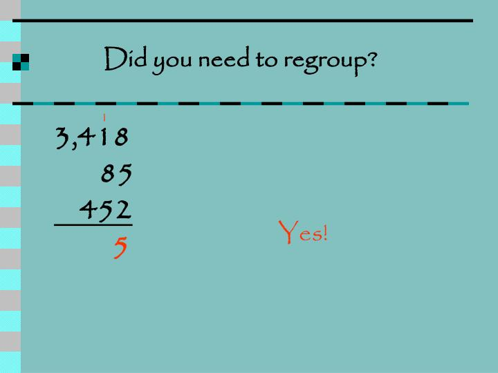Did you need to regroup?