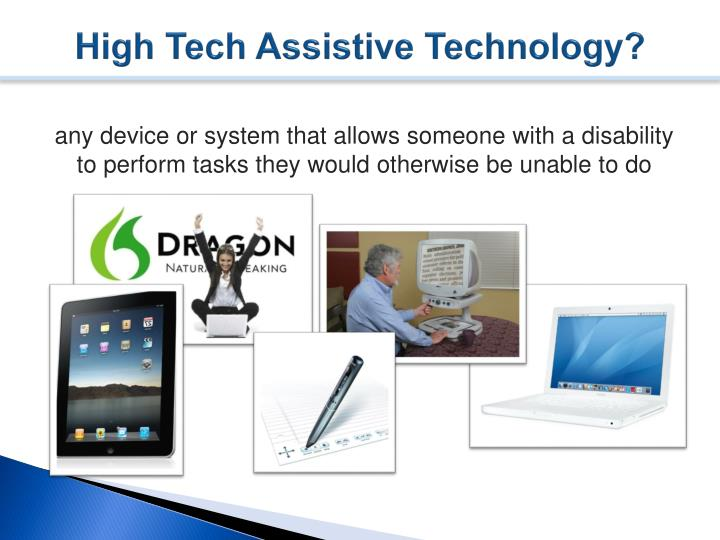 High Tech Assistive Technology?