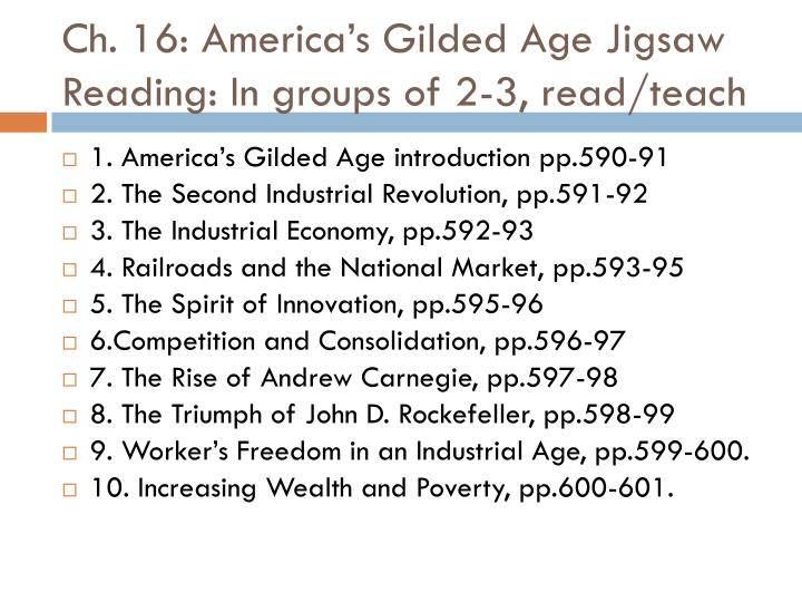 Ch. 16: America's Gilded Age Jigsaw Reading: In groups of 2-3, read/teach