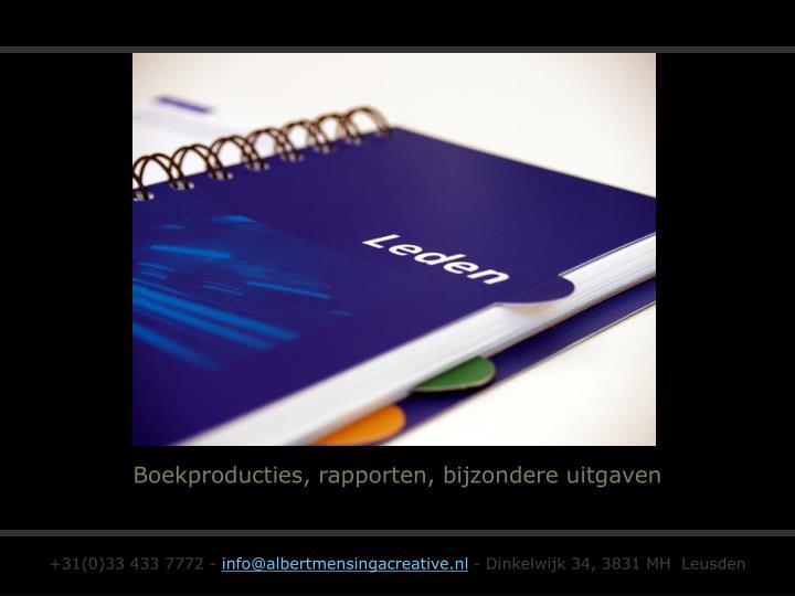 Boekproducties, rapporten, bijzondere uitgaven
