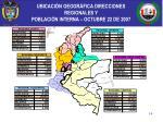 ubicaci n geogr fica direcciones regionales y poblaci n interna octubre 22 de 2007