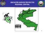 ubicaci n nuevos proyectos regional central