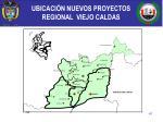 ubicaci n nuevos proyectos regional viejo caldas