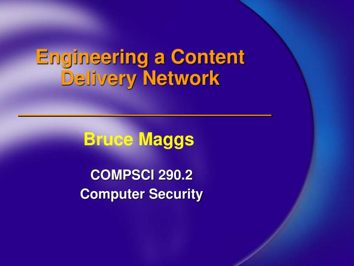 engineering a content delivery network n.