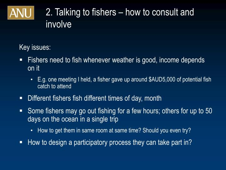 2. Talking to fishers – how to consult and involve
