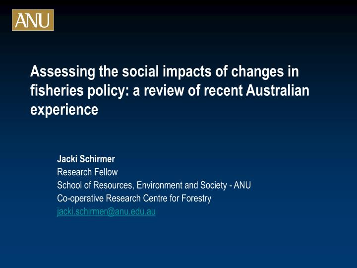 Assessing the social impacts of changes in fisheries policy: a review of recent Australian experienc...