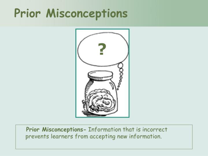 Prior Misconceptions